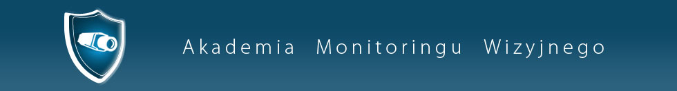 Akademia Monitoringu Wizyjnego.